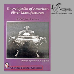 Encyclopedia of American Silver Manufacturers by Dorothy T. Rainwater and Judy Redfield, Revised 4th Edition
